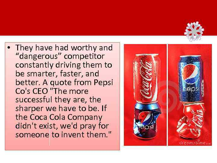 """• They have had worthy and """"dangerous"""" competitor constantly driving them to be"""
