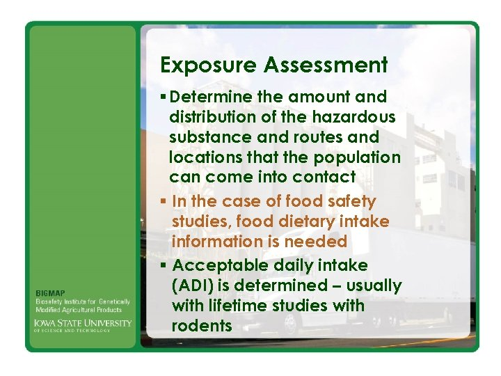 Exposure Assessment § Determine the amount and distribution of the hazardous substance and routes