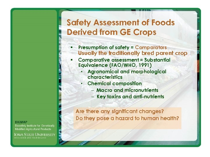 Safety Assessment of Foods Derived from GE Crops § Presumption of safety = Comparators