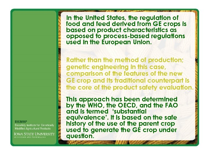 In the United States, the regulation of food and feed derived from GE crops
