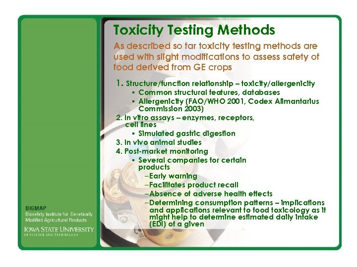 Toxicity Testing Methods As described so far toxicity testing methods are used with slight
