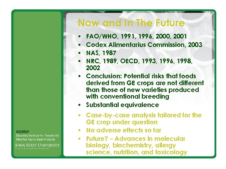Now and In The Future • • FAO/WHO, 1991, 1996, 2000, 2001 Codex Alimentarius