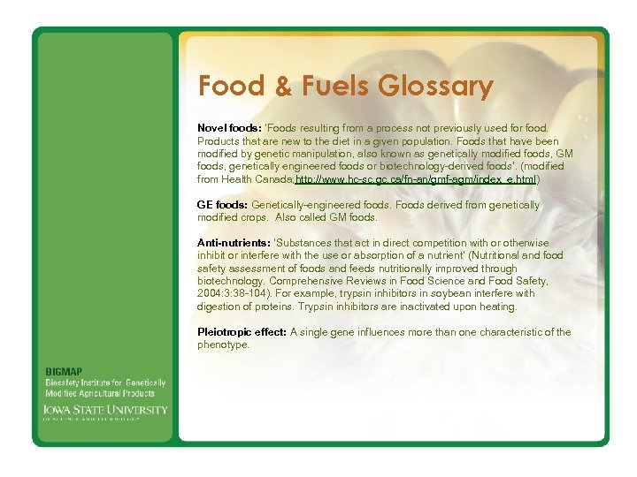 Food & Fuels Glossary Novel foods: 'Foods resulting from a process not previously used