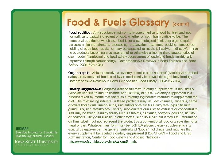 Food & Fuels Glossary (cont'd) Food additive: 'Any substance not normally consumed as a