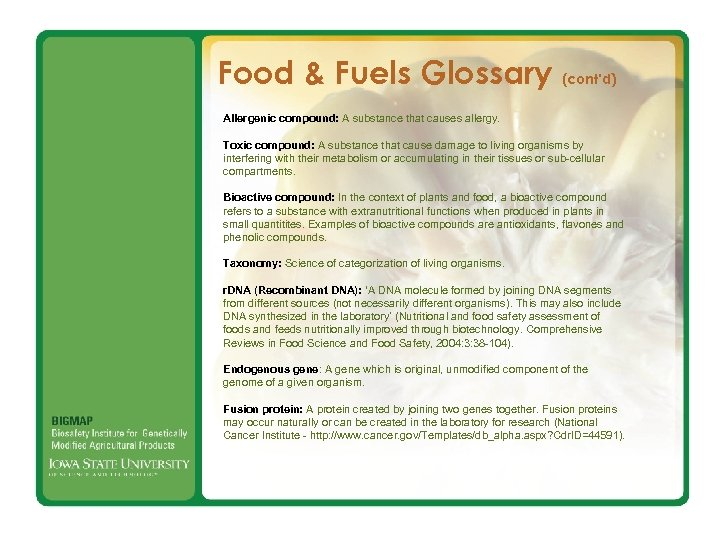 Food & Fuels Glossary (cont'd) Allergenic compound: A substance that causes allergy. Toxic compound:
