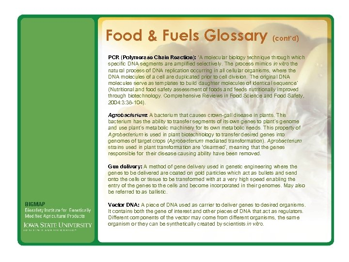 Food & Fuels Glossary (cont'd) PCR (Polymerase Chain Reaction): 'A molecular biology technique through