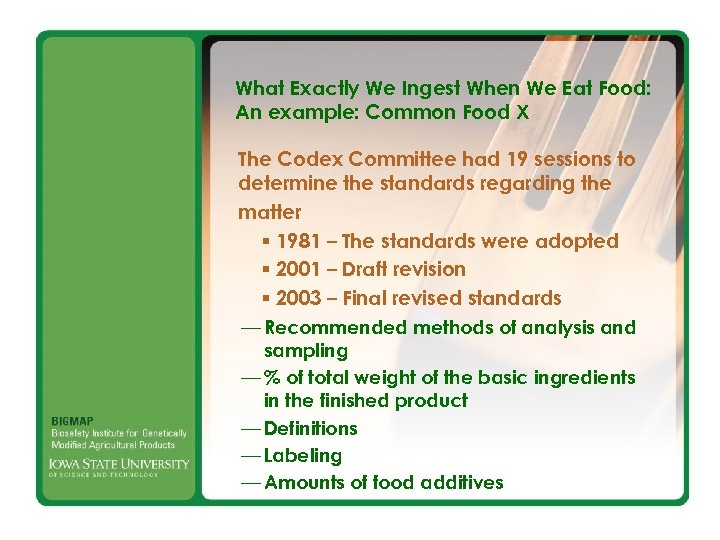 What Exactly We Ingest When We Eat Food: An example: Common Food X The