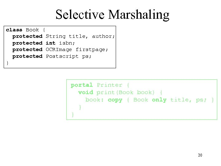 Selective Marshaling class Book { protected String title, author; protected int isbn; protected OCRImage