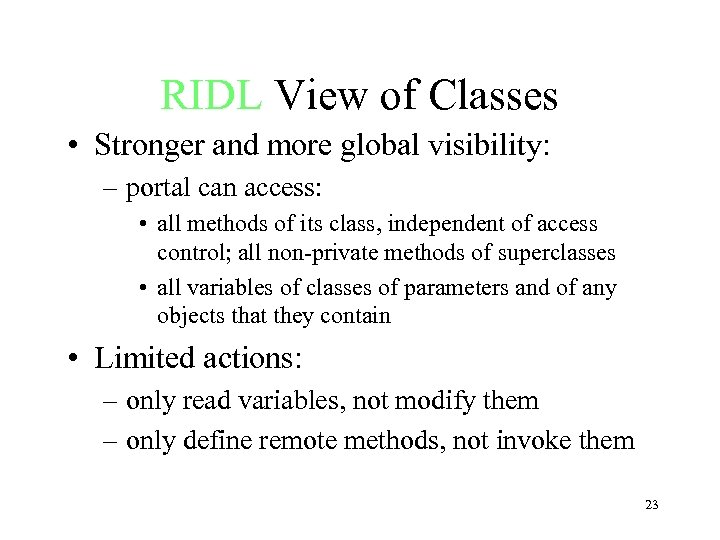 RIDL View of Classes • Stronger and more global visibility: – portal can access: