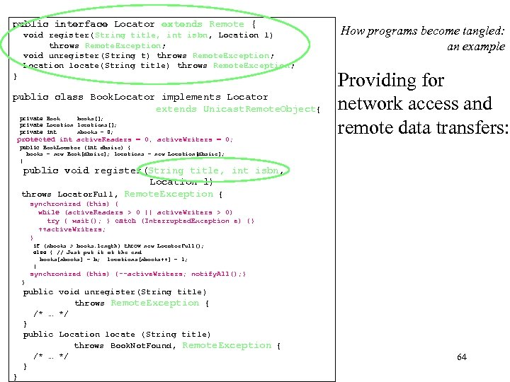 public interface Locator extends Remote { void register(String title, int isbn, Location l) throws