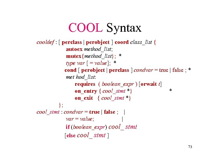 COOL Syntax cooldef : [ perclass | perobject ] coord class_list { autoex method_list;