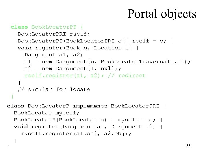 Portal objects class Book. Locator. PP { Book. Locator. PRI rself; Book. Locator. PP(Book.