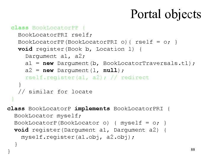 Portal objects class Book. Locator. PP { Book. Locator. PRI rself; Book. Locator. PP(Book.