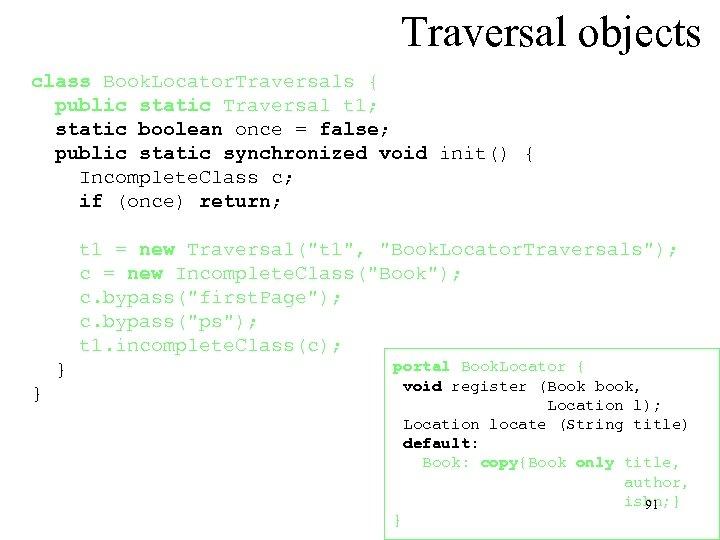 Traversal objects class Book. Locator. Traversals { public static Traversal t 1; static boolean