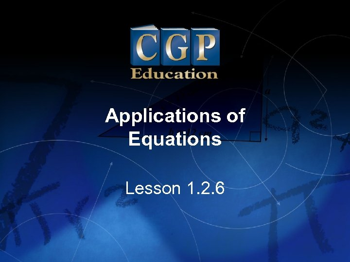 Applications of Equations Lesson 1. 2. 6