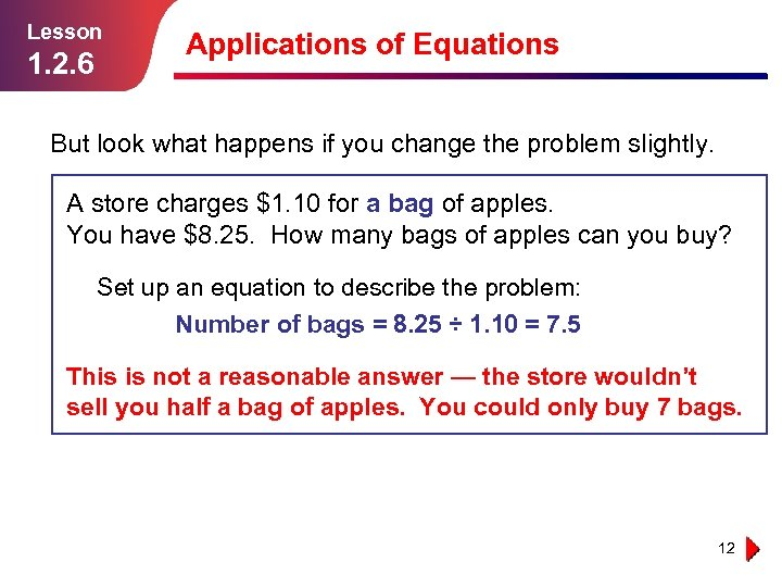 Lesson 1. 2. 6 Applications of Equations But look what happens if you change