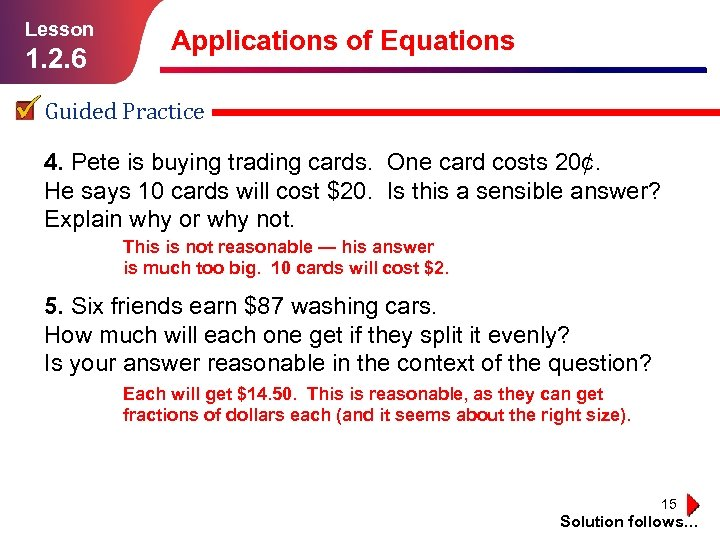 Lesson 1. 2. 6 Applications of Equations Guided Practice 4. Pete is buying trading