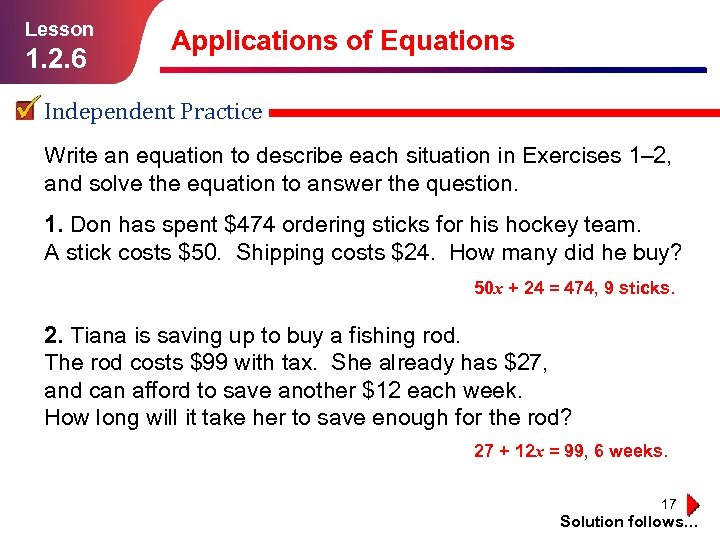 Lesson 1. 2. 6 Applications of Equations Independent Practice Write an equation to describe