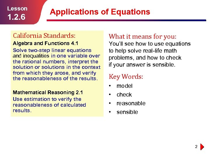 Lesson 1. 2. 6 Applications of Equations California Standards: What it means for you: