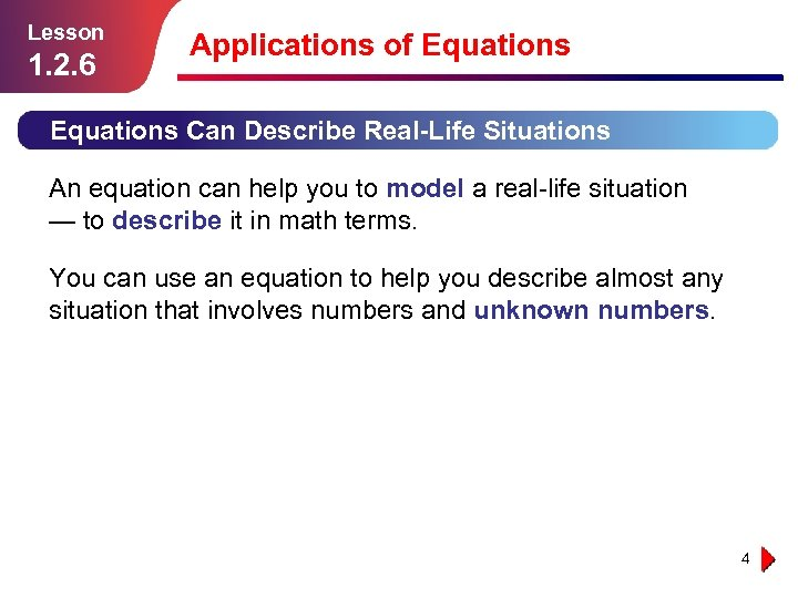 Lesson 1. 2. 6 Applications of Equations Can Describe Real-Life Situations An equation can
