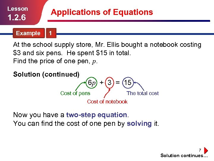 Lesson 1. 2. 6 Applications of Equations Example 1 At the school supply store,
