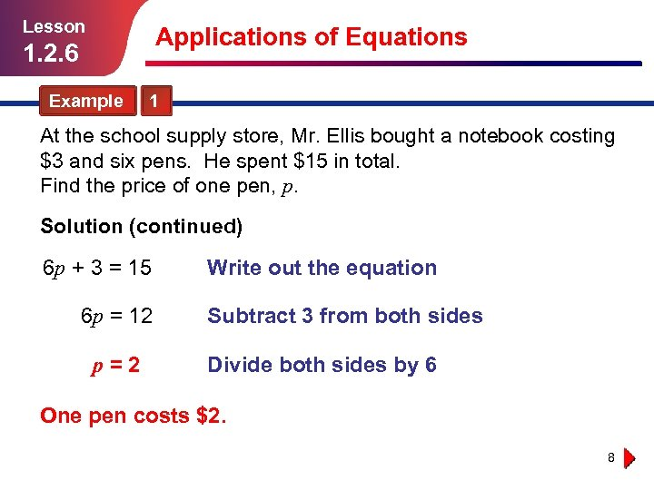 Lesson Applications of Equations 1. 2. 6 Example 1 At the school supply store,