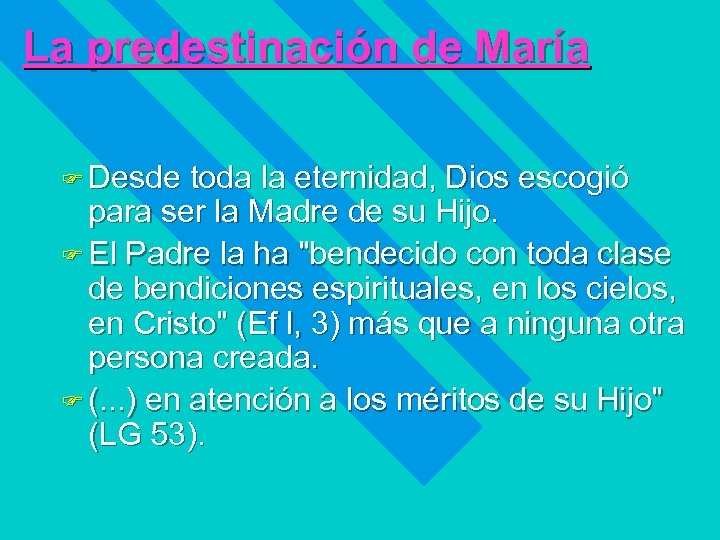 La predestinación de María F Desde toda la eternidad, Dios escogió para ser la