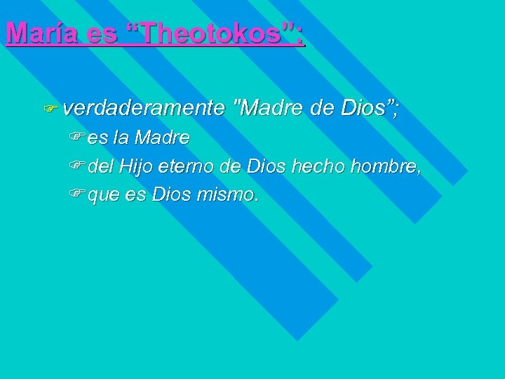 "María es ""Theotokos"": F verdaderamente"