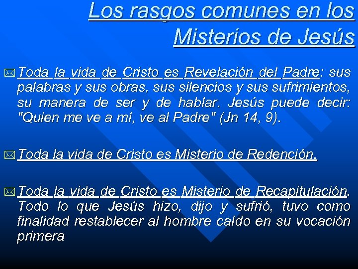 Los rasgos comunes en los Misterios de Jesús * Toda la vida de Cristo