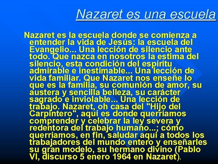 Nazaret es una escuela Nazaret es la escuela donde se comienza a entender la
