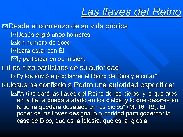 Las llaves del Reino * Desde el comienzo de su vida pública *Jesús eligió