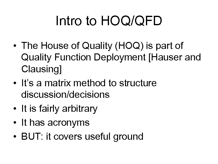 Intro to HOQ/QFD • The House of Quality (HOQ) is part of Quality Function