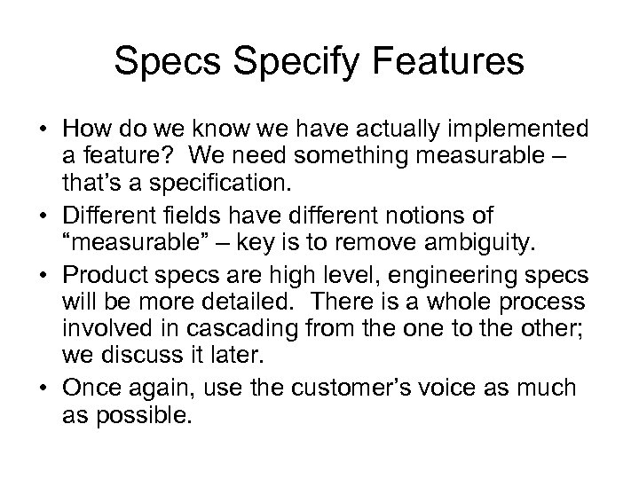 Specs Specify Features • How do we know we have actually implemented a feature?