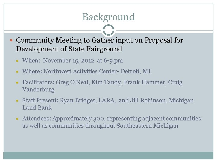 Background Community Meeting to Gather input on Proposal for Development of State Fairground When: