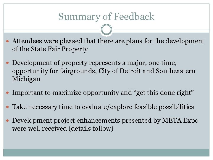 Summary of Feedback Attendees were pleased that there are plans for the development of