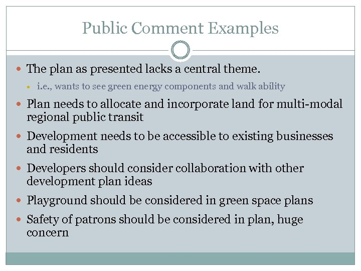 Public Comment Examples The plan as presented lacks a central theme. i. e. ,