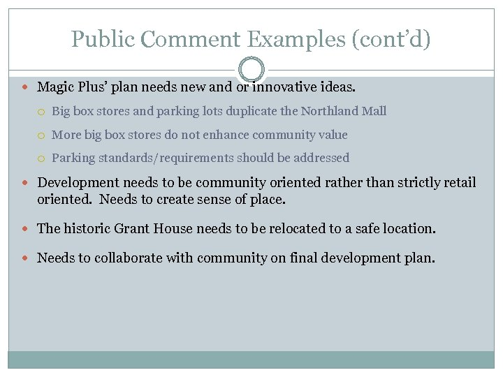 Public Comment Examples (cont'd) Magic Plus' plan needs new and or innovative ideas. Big