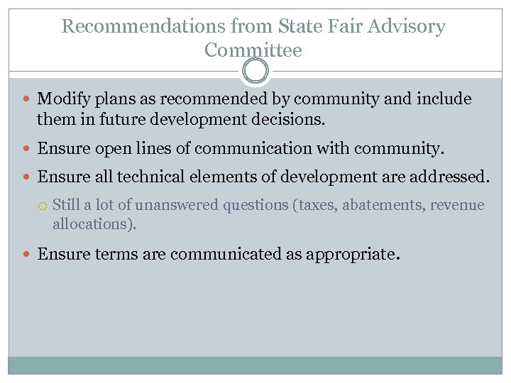 Recommendations from State Fair Advisory Committee Modify plans as recommended by community and include