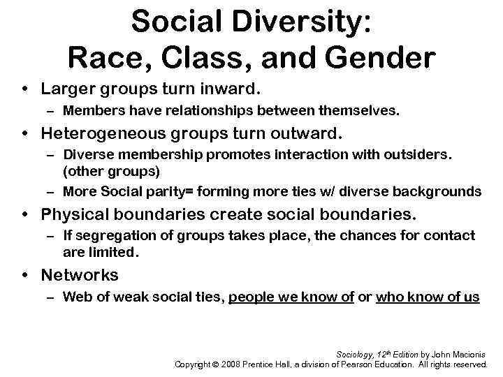 Social Diversity: Race, Class, and Gender • Larger groups turn inward. – Members have