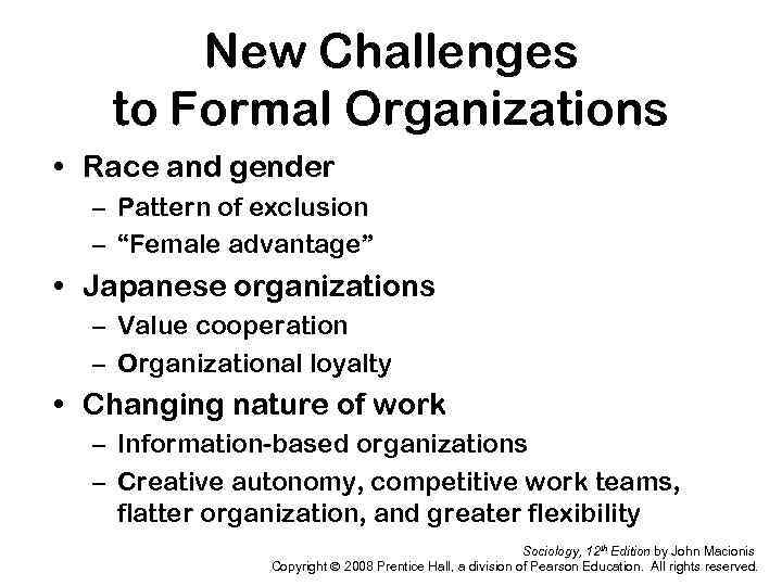 New Challenges to Formal Organizations • Race and gender – Pattern of exclusion –