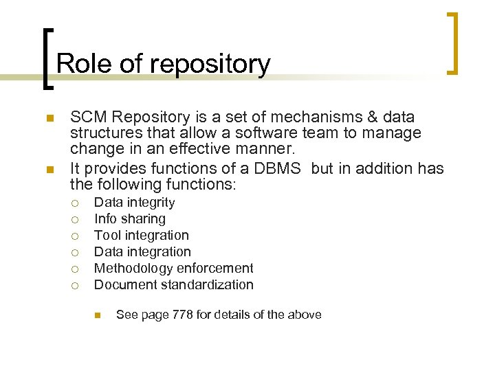 Role of repository n n SCM Repository is a set of mechanisms & data