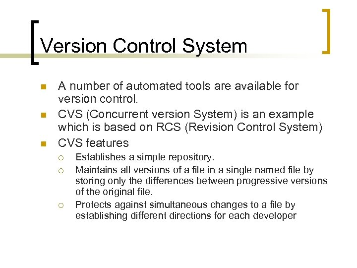 Version Control System n n n A number of automated tools are available for