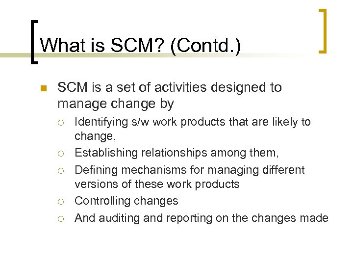 What is SCM? (Contd. ) n SCM is a set of activities designed to