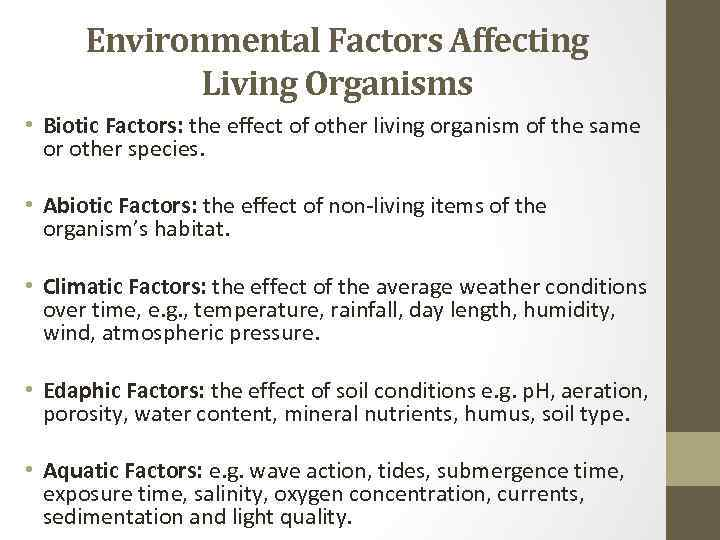 Environmental Factors Affecting Living Organisms • Biotic Factors: the effect of other living organism