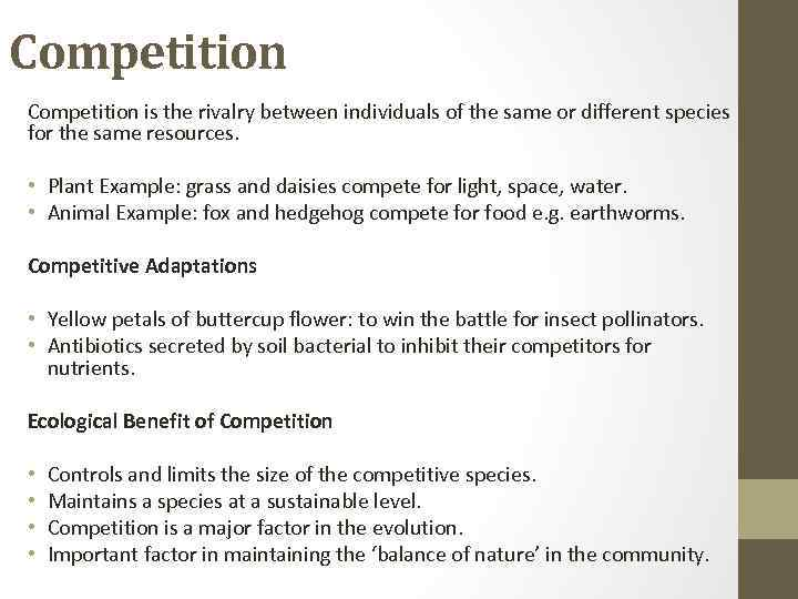 Competition is the rivalry between individuals of the same or different species for the