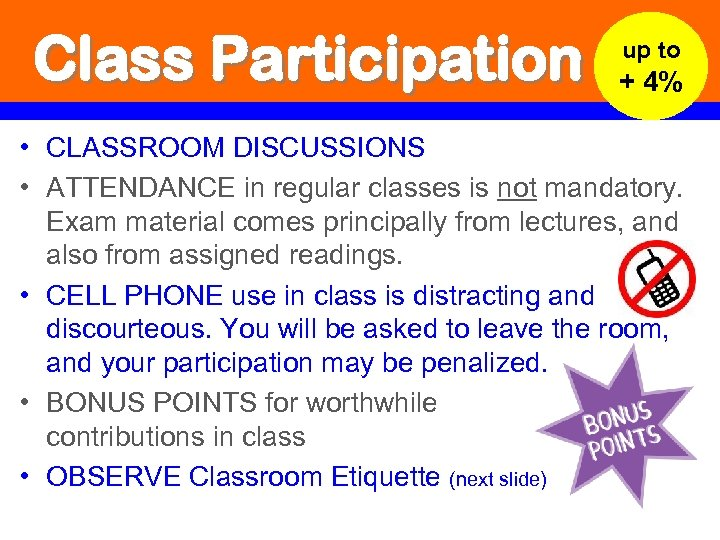 Class Participation up to + 4% • CLASSROOM DISCUSSIONS • ATTENDANCE in regular classes