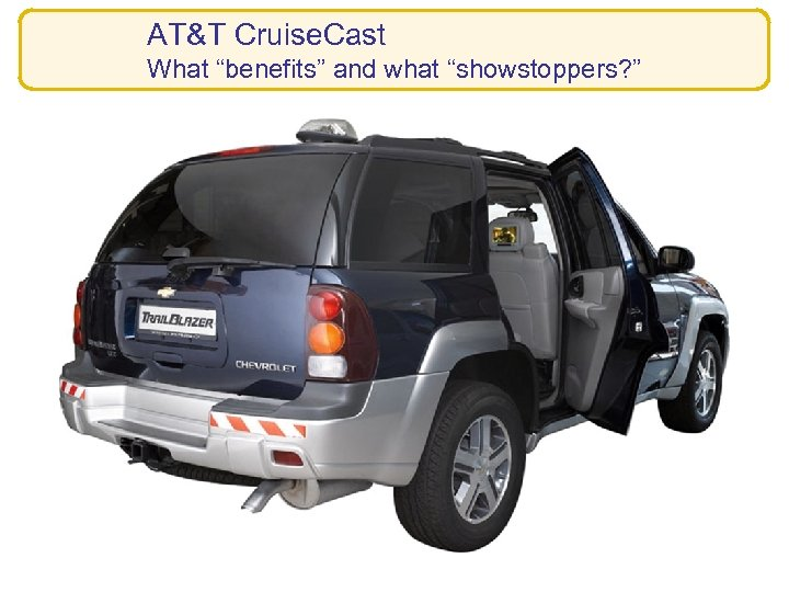 """AT&T Cruise. Cast What """"benefits"""" and what """"showstoppers? """""""