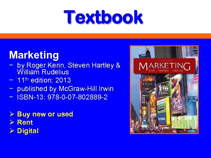 Textbook Marketing − by Roger Kerin, Steven Hartley & William Rudelius − 11 th