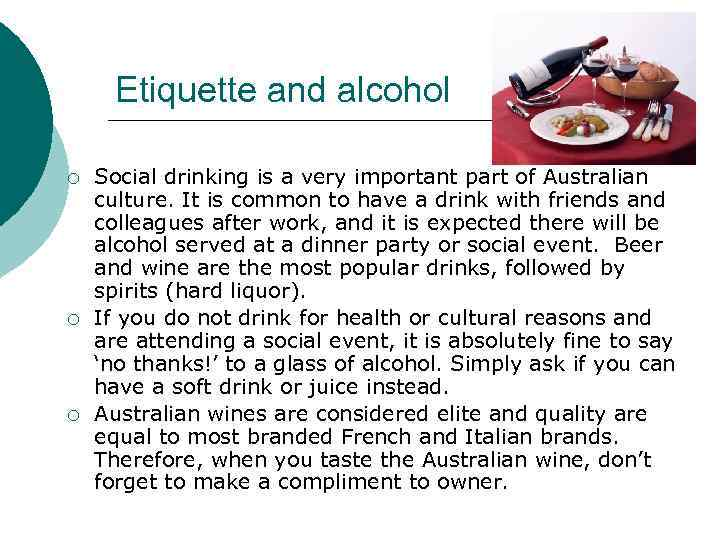 Etiquette and alcohol ¡ ¡ ¡ Social drinking is a very important part of