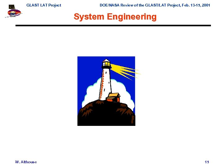 GLAST LAT Project DOE/NASA Review of the GLAST/LAT Project, Feb. 13 -15, 2001 System